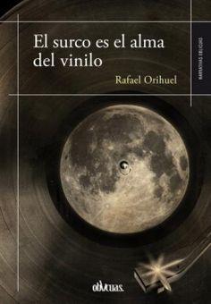 El multipremiado Rafael Orihuel publica 'El surco es el alma del vinilo'. http://www.comunicae.es/nota/el-multipremiado-rafael-orihue-publica-el-1112191/