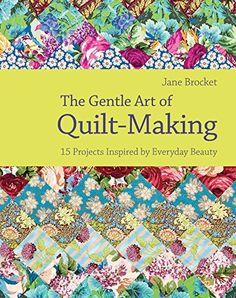 The Gentle Art of QuiltMaking 15 Projects Inspired by Everyday Beauty *** Check out this great product.