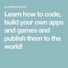 Learn how to code, build your own apps and games and publish them to the world! Build Your Own, App Development, Mobile App, Apps, Coding, Learning, Diy, Studying, Mobile Applications
