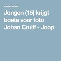 Jongen (15) krijgt boete voor foto Johan Cruiff - Joop