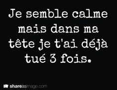 I seem calm but in my head I've already killed you 3 times Best Quotes, Love Quotes, Funny Quotes, Dark Jokes, Quote Citation, Teen Life, French Quotes, Life Inspiration, Words Quotes