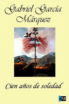Cien años de Soledad - A hundred years of solitude - Garcia Marquez I Love Books, Great Books, Books To Read, My Books, Book Writer, Book Authors, Hundred Years Of Solitude, Cinema Tv, I Love Reading