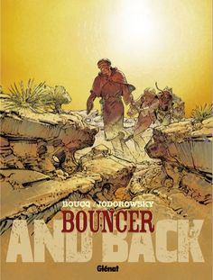 Bouncer, tome 9 : And Back / Boucq & Jodorowsky - 2013