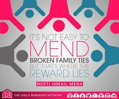 It's not easy to mend broken family ties but that's where the reward lies. Hindi Quotes, Islamic Quotes, Broken Families, Islam Religion, Move Mountains, Meaning Of Life, Daily Reminder, Way Of Life, Family Life