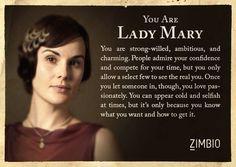 I took Zimbio's 'Downton Abbey' quiz and I'm Lady Mary! Who are you? #ZimbioQuiz