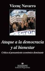Navarro, Vicenç: Ataque a la democracia y al bienestar: crítica al pensamiento económico dominante Barcelona: Anagrama, 2015, 234 p.