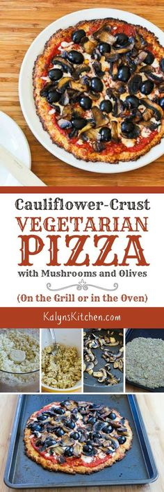 This AMAZING Cauliflower-Crust Vegetarian Pizza with Mushrooms and Olives can be cooked on the grill, or cook it in the oven if it's not grilling season. And this amazing pizza is low-carb, gluten-free, South Beach Diet friendly, and meatless. [found on KalynsKitchen.com]