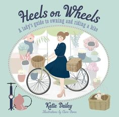 Heels on Wheels - a guide for lady bike riders.    http://www.hardiegrant.com.au/books/books/book?isbn=9781742702551