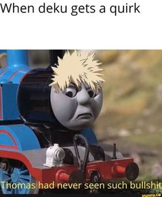 When deku gets a quirk Thomas had never seen such bullshit – popular memes on the site iFunny.co #myheroacademia #animemanga #when #deku #gets #thomas #never #seen #bullshit #pic