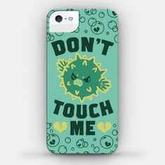 Don't Touch Me (Pufferfish) #phonecase #cutefish #fish #pufferfish #blowfish #feminist #donttouchme