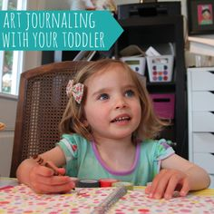 Some ideas for art journaling with your toddler (and even with your older kids and for yourself).
