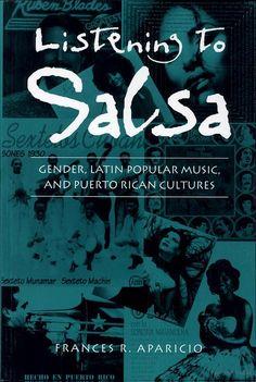 Listening to Salsa: Gender, Latin Popular Music, and Puerto Rican Cultures - Frances R. Aparicio - Google Books