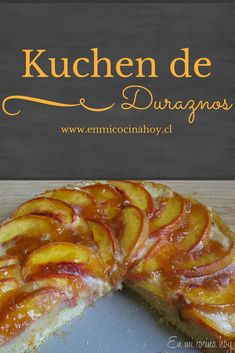 El kuchen de duraznos es de los más típicos en Chile, delicioso y en esta versión fácil y rápido.. Chilean Recipes, Chilean Food, Healthy Fridge, Delicious Desserts, Yummy Food, Vegetarian Recipes, Cooking Recipes, Cheesecake, English Food