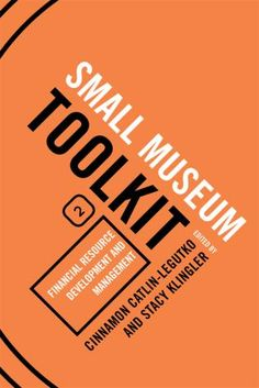 Rowman.com: 9780759113367 - Financial Resource Development and Management, Small Museum Toolkit, Book Two