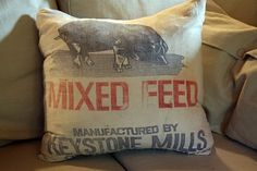 Feed sack pillows, probably not the softest on the face, but they look cool!