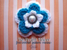 The Perfect Flower – Free Crochet Pattern – Review