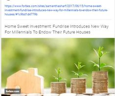 https://www.forbes.com/sites/samanthasharf/2017/06/15/home-sweet-investment-fundrise-introduces-new-way-for-millennials-to-endow-their-future-houses/#1c9bd1d4779b