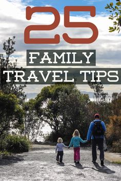25 Tips for Travel with Kids - Family Travel secrets via y Travel Blog.