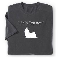 """""""I Shih Tzu Not"""" Tee"""
