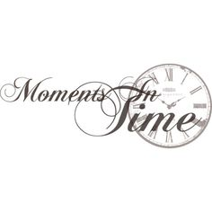 Moments In Time.png ❤ liked on Polyvore featuring text, words, quotes, backgrounds, sayings, fillers, phrase and saying
