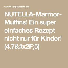 NUTELLA-Marmor-Muffins! Ein super einfaches Rezept nicht nur für Kinder! (4.7/5)