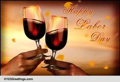 Celebrate Labor Day in high spirits through this ecard. Free online Here's To The Labor Day Weekend ecards on Labor Day Seasons Months, Labour Day Weekend, Happy Weekend, Red Wine, First Love, Alcoholic Drinks, Coffee, Friends, Glass