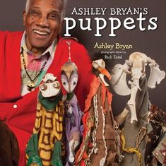 Ashley Bryan's Puppets: Making Something from Everything by Ashley Bryan http://www.amazon.com/dp/1442487283/ref=cm_sw_r_pi_dp_ev6.tb0NXG7WW