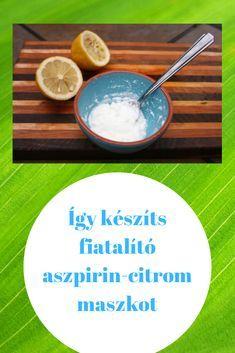 Így készíts fiatalító aszpirin-citrom maszkot Hair Beauty, Makeup, Health, Live, Style, Sodas, Make Up, Swag, Health Care