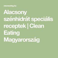 Alacsony szénhidrát speciális receptek | Clean Eating Magyarország Healthy Recipes, Healthy Food, Clean Eating, Cleaning, Math, Healthy Foods, Eat Healthy, Healthy Nutrition, Math Resources