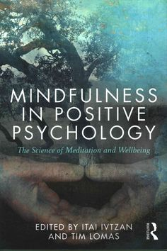 Mindfulness in Positive Psychology brings together the latest thinking in these two important disciplines. Positive psychology, the science of wellbeing and strengths, is the fastest growing branch of