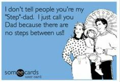 Exactly! Don't know if my kid's sperm donor even knows they call my husband DAD!! And I don't care!