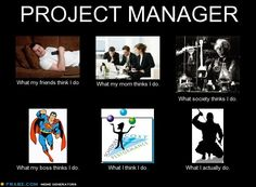Project manager... What my friends think I do