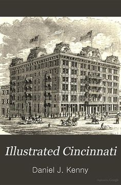 Many early Decatur County settlers came by way of Cincinnati. Check out this resource - Illustrated Cincinnati:  A Pictorial Hand-book of the Queen City, Comprising Its Architecture, Manufacture, Trade by Daniel J. Kenny, 1875. A free, searchable, full-text Google e-book!