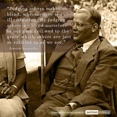 """Judging others makes us blind, whereas love is illuminating. By judging others we blind ourselves to our own evil and to the grace which others are just as entitled to as we are. Faith Quotes, Wisdom Quotes, Bible Quotes, Bible Verses, Jonathan Edwards Quotes, Bible Study Notebook, Spiritual Wisdom, Christian Quotes, Cool Words"
