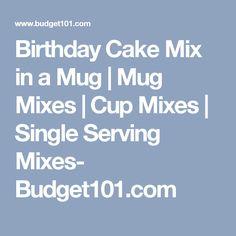 Birthday Cake Mix in a Mug   Mug Mixes   Cup Mixes   Single Serving Mixes- Budget101.com