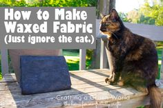 How to Make Waxed waterproof Fabric from Any Cotonn Fabric You Want!