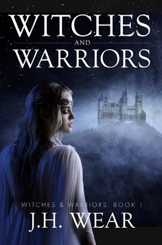 Witches and Warriors: Author J H Wear: ༺❃༻To live, sometimes one has to die first.༺❃༻#Medieval, #Fantasy, #Battles, #ASMSG, #BookBoost,