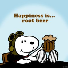 Happiness is root beer.