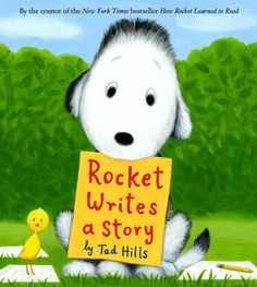 Rocket Writes a Story by Tad Hills: MUST HAVE for writing workshop at the beginning of the year. great story Rocket learns about the reading-writing connection, collecting words, choosing important topics to write about, and more. 1st Grade Writing, Kindergarten Writing, Teaching Writing, Writing Activities, Writing Ideas, Teaching Ideas, Writing Worksheets, Writing Lessons, Teaching Resources