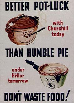 """""""Better Pot Luck Than Humble Pie"""" Wonderful Glossy Print Taken from A Vintage Propaganda / Information Poster Wartime Recipes, Ww2 Propaganda Posters, Humble Pie, Make Do And Mend, Historical Quotes, Greens Recipe, Food Waste, Vintage Ads, Vintage Advertisements"""