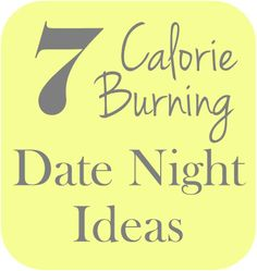 7 Calorie Burning Date Night Ideas #eatclean #cleaneating #heandsheeatclean #fitness #exercise