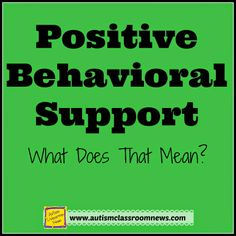 Positive Behavioral Support: What Does That Mean? - Autism Classroom News