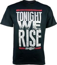 Tonight We Rise Tee - Skillet Online Store