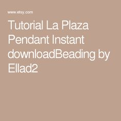 Tutorial La Plaza Pendant Instant downloadBeading by Ellad2