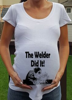 Order by DEC 19th for xmas Delivery, The Welder did it Maternity Shirt Personalized humourus baby first announcement tshirt by TheMaternityShop on Etsy https://www.etsy.com/listing/211785255/order-by-dec-19th-for-xmas-delivery-the