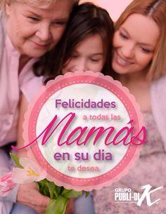 Feliz Día de las Madres,  Qué seríamos sin ustedes, en Grupo Publidik las queremos !!