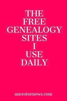 The 13 free sites I've used for years to do my genealogy research.