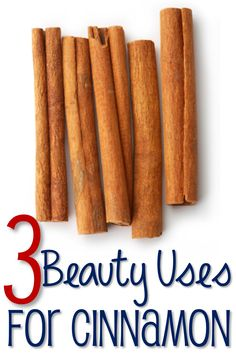 3 Beauty Uses for Cinnamon