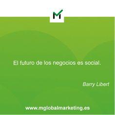 """"""" El futuro de los negocios es social """"  Barry Libert"""