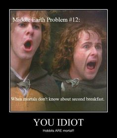 Isn't that the point? Hobbits are mortal, all hobbits know about second breakfast, why don't the rest?